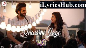 Sawarne Lage Lyrics - Mitron | Jubin Nautiyal
