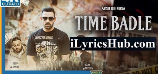 Time Badle Lyrics - Arsh Dhindsa, Deep Jandu | Harf Cheema