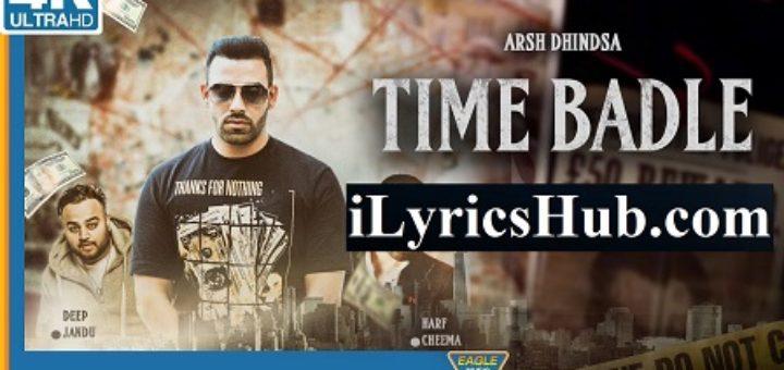 Time Badle Lyrics - Arsh Dhindsa, Deep Jandu | Harf Cheema