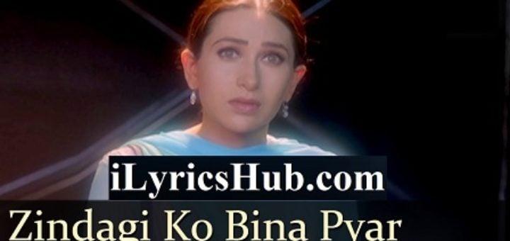 Zindagi Ko Bina Pyaar Lyrics - Kumar Sanu, Sarika Kapoor