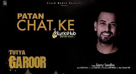 Tutya Garoor Lyrics - Garry Sandhu