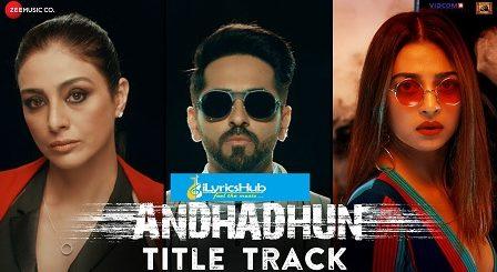 AndhaDhun Lyrics (Title Track) - Raftaar