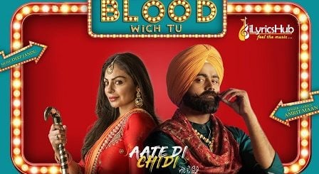 Blood Wich Tu Lyrics - Amrit Maan, Neeru Bajwa