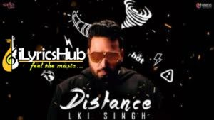 Distance Lyrics - Lki Singh, G Guri