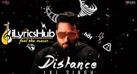 Distance Lyrics - Lki Singh, G Guri