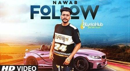Follow Lyrics - Nawab | Mista Baaz, Korwalia Maan