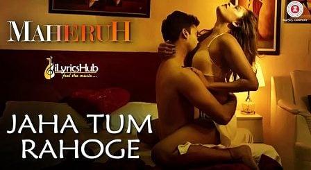 Jaha Tum Rahoge Lyrics - Maheruh | Amit Dolawat, Drisha More