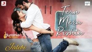 Tera Mera Rishta Lyrics - KK | Shreya Ghoshal, Tanishk B