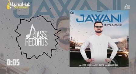 Jawani Lyrics - Kirpal Sandhu