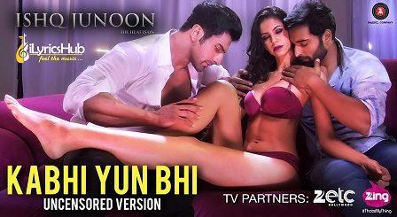 Kabhi Yun Bhi Lyrics - Ishq Junoon | Vardan Singh