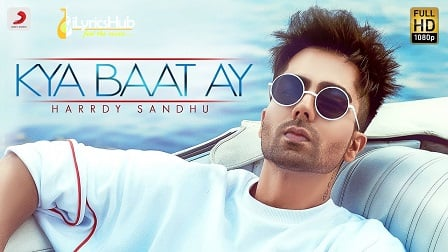 Kya Baat Ay Lyrics Harrdy Sandhu, Jaani | B Praak