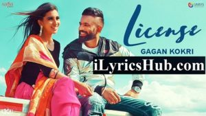 License Lyrics - Gagan Kokri | Rahul Dutta, Ikwinder Singh