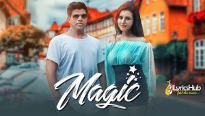Magic Lyrics - Vipul Kapoor, Dhruv Yogi