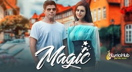 Magic Lyrics - Vipul Kapoor, Dhruv Yogi