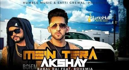 Mai Terra Akshay Lyrics - Babbal Rai Ft. Bohemia