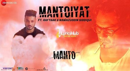 Mantoiyat Lyrics - Raftaar & Nawazuddin Siddiqui | 18+