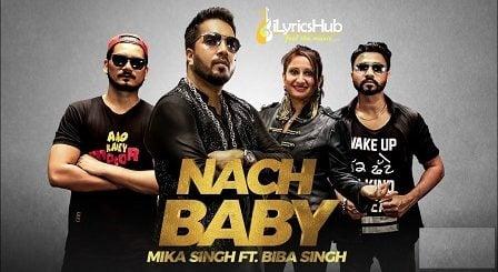 Nach Baby Lyrics - Mika Singh Ft. Biba Singh