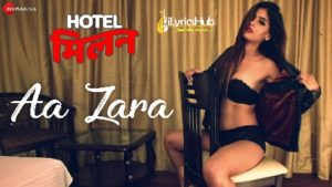 Aa Zara Lyrics - Hotel Milan | Karishma Sharma, Aakanksha Sharma