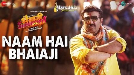 Naam Hai Bhaiaji Lyrics - Bhaiaji Superhit