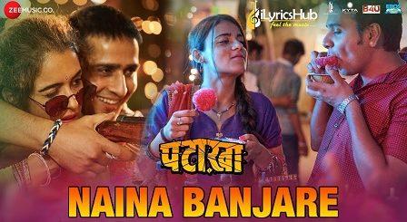 Naina Banjare Lyrics - Pataakha | Arijit Singh, Sanya Malhotra