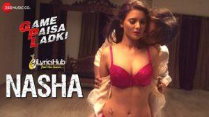 Nasha Lyrics - Game Paisa Ladki | Deepanse Garge & Sezal Sharma