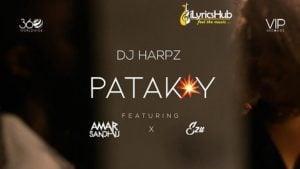Patakay Lyrics - DJ Harpz | Amar Sandhu, Ezu