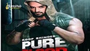 Pure Blood Lyrics - Roop Bhinder