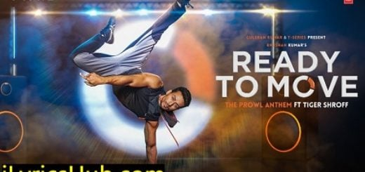 Ready To Move Lyrics - Armaan Malik, Tiger Shroff | The Prowl Anthem
