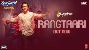 Rangtaari Lyrics - Yo Yo Honey Singh | Aayush Sharma, Warina Hussain