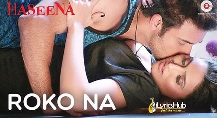 Roko Na Lyrics Haseena | Mohit Arora, Inaayat Sharma