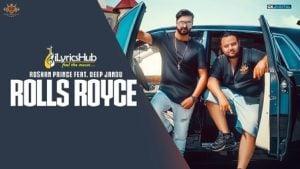 Rolls Royce Lyrics - Roshan Prince Ft. Deep Jandu