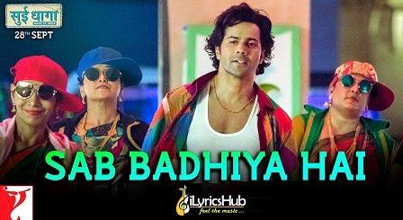Sab Badhiya Hai Lyrics - Sui Dhaaga | Sukhwinder Singh
