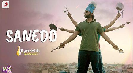 Sanedo Lyrics - Mitron | Jackky Bhagnani, Kritika Kamra