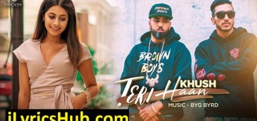 Teri Haan Lyrics - Khush | Byg Byrd