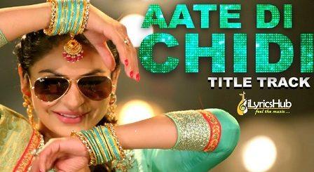 Aate Di Chidi Lyrics - Neeru Bajwa , Amrit Maan | Mankirat Pannu