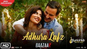 Adhura Lafz Lyrics - Rahat Fateh Ali Khan | Baazaar