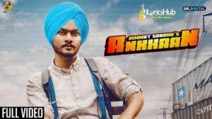 Ankhaan Lyrics - Himmat Sandhu, Desi Crew