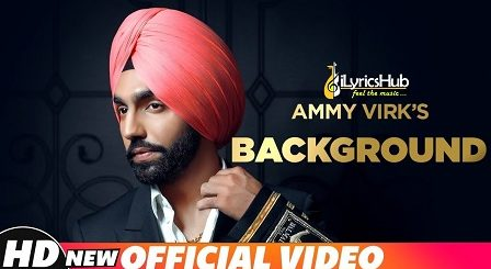 Background Lyrics - Ammy Virk, MixSingh