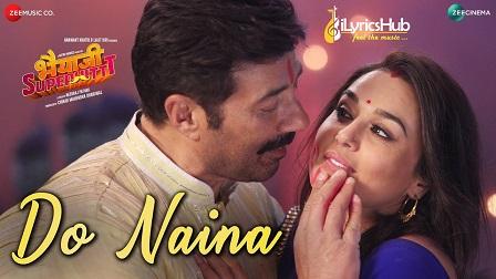 Do Naina Lyrics - Bhaiaji Superhit | Sunny Deol, Preity G Zinta