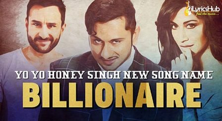 Billionaire Lyrics - Yo Yo Honey Singh | Baazaar