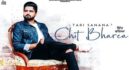 Chit Bharea Lyrics - Tari Sanana