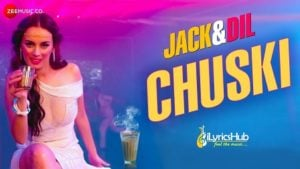Chuski Lyrics - Arko Pravo Mukherjee & Sonu Kakkar
