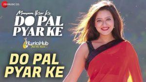 Do Pal Pyar Ke Lyrics - Shaan, Palak Muchhal