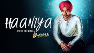 Haaniya Lyrics - Preet Patwari, Tar E The Beat Breaker