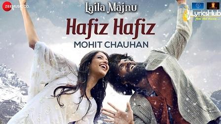 Hafiz Hafiz Lyrics - Laila Majnu | Avinash Tiwary, Tripti Dimri
