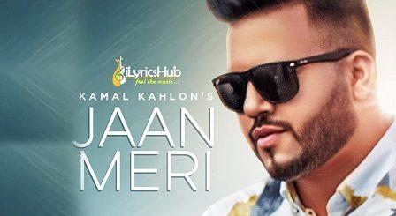 Jaan Meri Lyrics - Kamal Kahlon