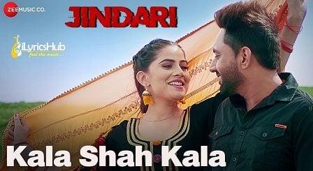 Kala Shah Kala Lyrics - Jindari | Mannat Noor, Gurmeet Singh