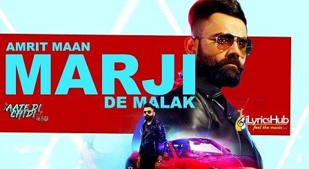 Marji De Malak Lyrics - Amrit Maan | Aate Di Chidi