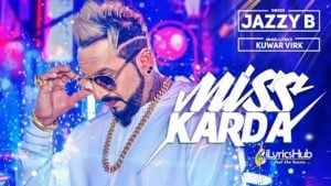 Miss Karda Lyrics - Jazzy B, Kuwar Virk