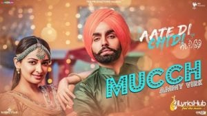 Mucch Lyrics - Ammy Virk, Inder Kaur | Aate Di Chidi